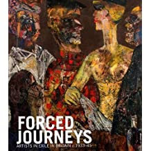 Forced Journeys: Artists in Exile in Britain c.1933-45