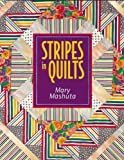 Stripes in Quilts, Mary Mashuta, 1571200088