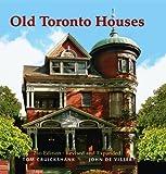 Old Toronto Houses, Tom Cruickshank, 1554073820