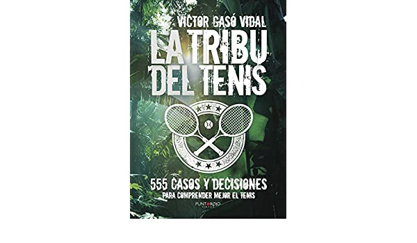 Amazon.com: La tribu del Tenis (Spanish Edition) eBook: Víctor Gasó Vidal: Kindle Store