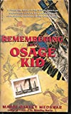 Remembering the Osage Kid, Mardi Oakley Medawar, 0553576755