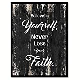 Believe In Yourself Never Lose Your Faith Inspirational Quote Saying Black Canvas Print Picture Frame Home Decor Wall Art Gift Ideas 28'' x 37''