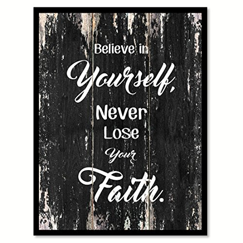 Believe In Yourself Never Lose Your Faith Inspirational Quote Saying Black Canvas Print Picture Frame Home Decor Wall Art Gift Ideas 28'' x 37'' by SpotColorArt