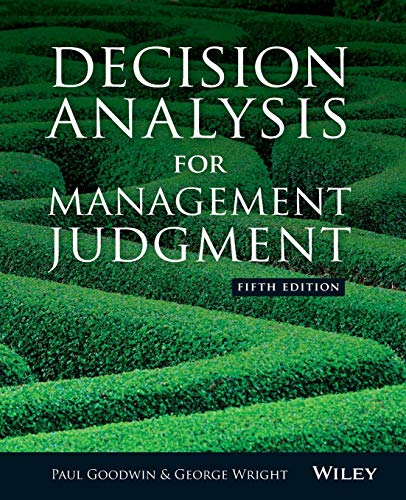 Decision Analysis for Management Judgment, Fifth Edition