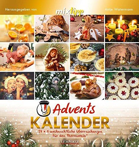 mixtipp: Adventskalender 2016: 24 + 1 weihnachtliche Überraschungen für den Thermomix