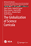 The Globalization of Science Curricula (IEA Research for Education Book 3)