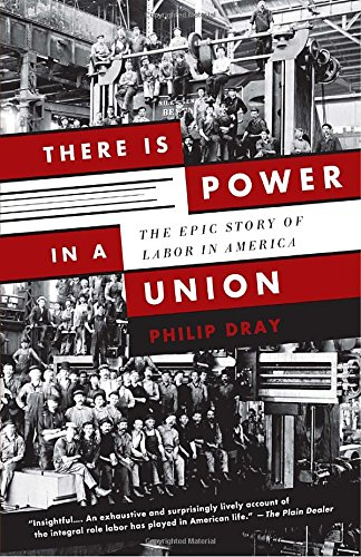 There Is Power in a Union: The Epic Story of Labor in - Union Movement