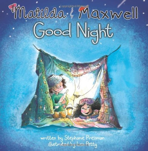 Matilda & Maxwell Good Night (GoodParentGoodChild) by Stephanie Donaldson-Pressman (2011-01-10)