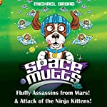 Spacemutts: Fluffy Assassins from Mars! & Attack of the Ninja Kittens! | Michael Broad