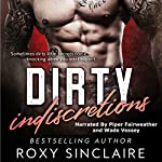 Dirty Indiscretions: A Dark Mafia Romance | Roxy Sinclaire