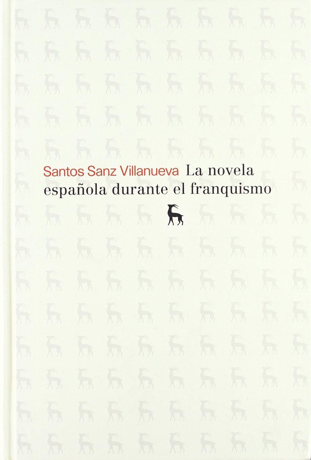 La novela española durante el franquismo: 016 VARIOS GREDOS: Amazon.es: Sanz Villanueva, Santos: Libros
