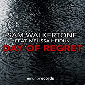 Sam Walkertone feat. Melissa Heiduk-Day Of Regret