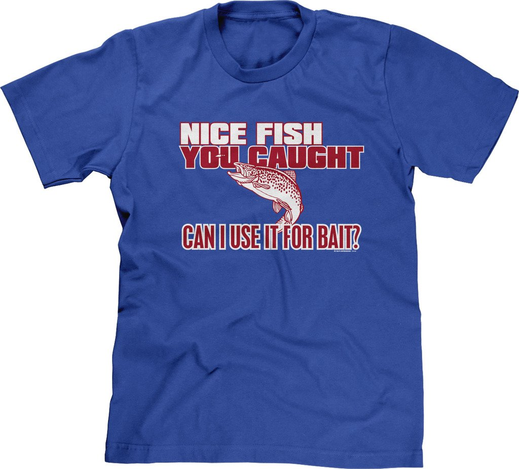 S Tshirt Nice Fish You Caught