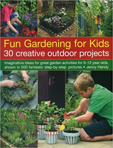 Fun Gardening for Kids: 30 Creative Outdoor Projects