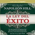 La Ley del Exito [The Law of Success] | Napoleon Hill