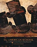 The American School: Artists and Status in the Late Colonial and Early National Era (The Paul Mellon Centre for Studies in British Art)