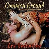 Common Ground: Tales of the Darkworld, Book 5 | Lex Valentine