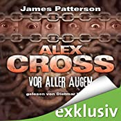 Vor aller Augen (Alex Cross 9) | James Patterson