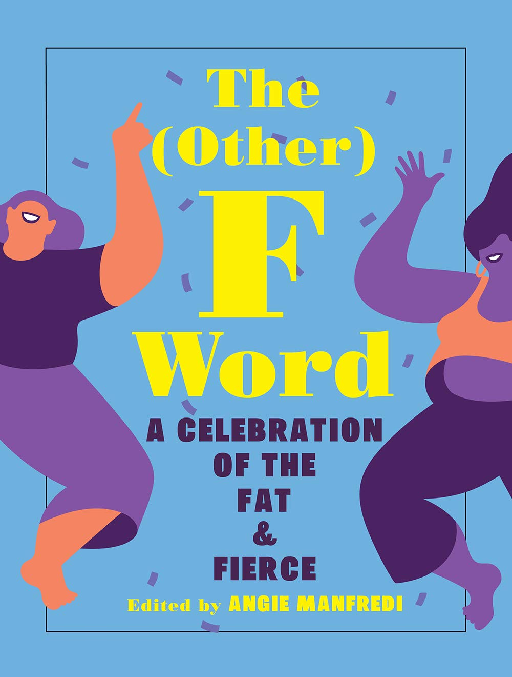 Other F Word: A Manifesto for the Fat & Fierce by Amulet Books