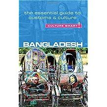 Bangladesh - Culture Smart!: The Essential Guide to Customs & Culture