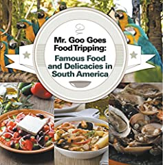 Mr. Goo goes on a food trip to South America, and he's sharing his great food finds! The main advantage of presenting information through picture books is that it put to paper what are otherwise mental images if described through words. Throu...