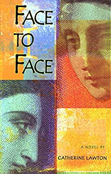 Face to Face : A Novel by [Lawton, Catherine]