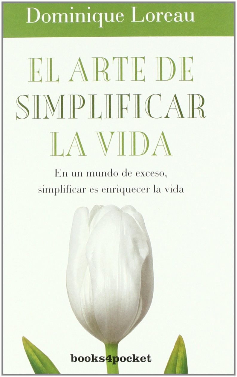 Amazon.com: El arte de simplificar la vida (Spanish Edition) (9788492801886): Dominique Loreau: Books