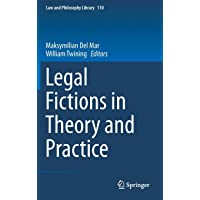 Legal Fictions in Theory and Practice