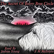 The Secret of Berry Brae Circle: The Red King Trilogy, Book 2 | E. M. McIntyre