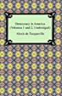 Democracy in America (Volumes 1 and 2, Unabridged): 1-2
