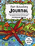 6th, 7th & 8th Grade - Fun-Schooling Journal - For Christian Families: Study 20 Interesting and Relevant Topics - 365 Delight-Directed Learning Pages (Home Learning Guides) (Volume 5)