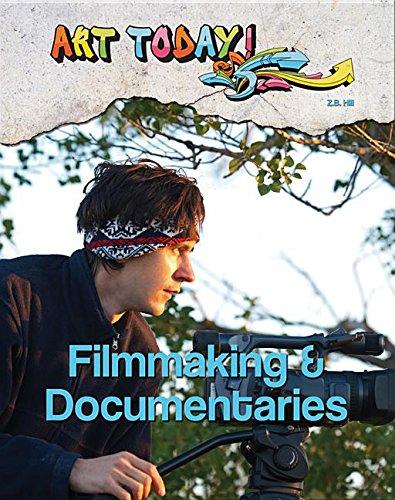 Filmmaking & Documentaries (Art Today!) PDF
