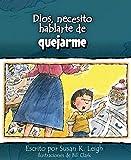 img - for Dios, Necesito Hablarte Dequejarme (Spanish Edition) book / textbook / text book