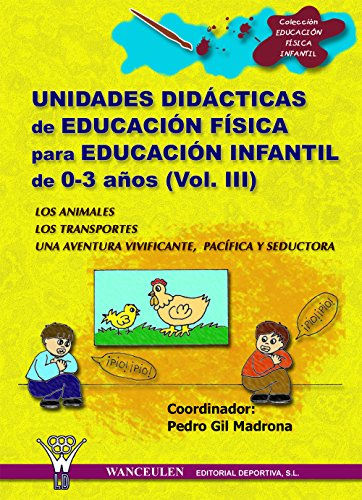 Unidades didácticas de Educación Física para educación infantil (0-3 años) Vol.