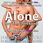 Alone for the Weekend (18-Year Old Virgin's First Time) | Janessa Davenport