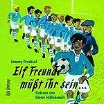 Elf Freunde müßt ihr sein... | Sammy Drechsel