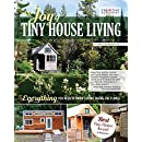 The Joy of Tiny House Living: Everything You Need to Know Before Taking the Plunge (Creative Homeowner) How-To Manual of Practical Considerations for Building, Owning & Living in a Tiny Home on Wheels