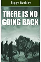 There's no Going Back: A short story