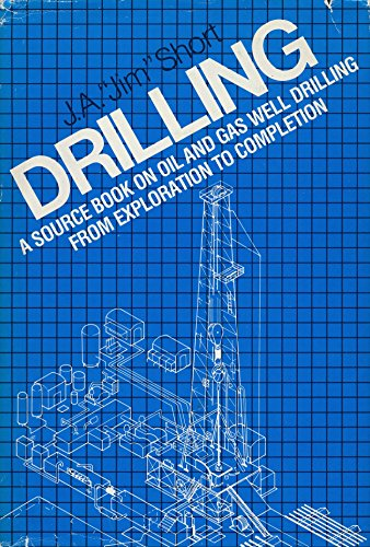 Drilling: A source book on oil and gas well drilling from exploration to completion