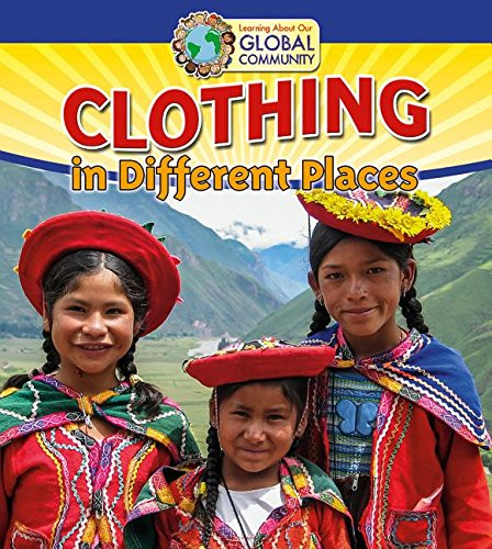 Clothing in Different Places (Learning about Our Global Community) ()