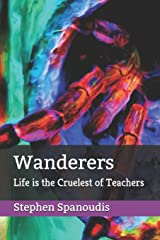 Wanderers: Life is the Cruelest of Teachers (The Republic of Dreams) Paperback