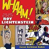 Whaam!: The Art and Life of Roy Lichtenstein