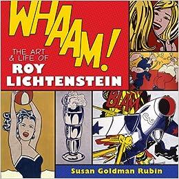 Whaam! the Art and Life of Roy Lichtenstein: Amazon.co.uk: Susan ...