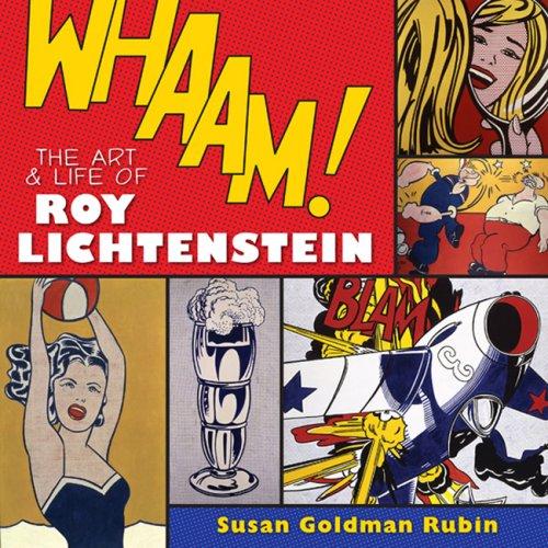 Whaam! The Art and Life of Roy Lichtenstein