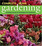 Complete Home Gardening, Miranda Smith, 1580113265