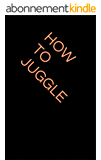 How to Juggle (English Edition)