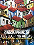 The Geographies of Developing Areas : The Global South in a Changing World, Williams, Glyn and Meth, Paula, 0415381231