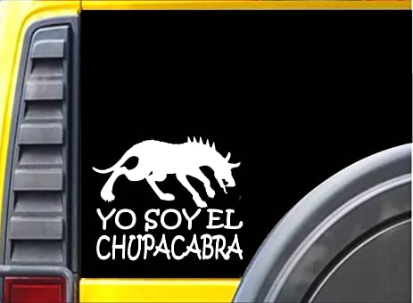Yo soy el chupacabra sticker k202 6 inch monster decal