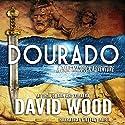 Dourado Audiobook by David Wood Narrated by Jeffrey Kafer