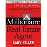 The Millionaire Real Estate Agent: It's Not About the Money It's About Being the Best You Can Be